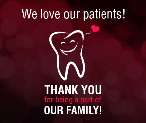 We love our patients! Thank you for being a part of our family ...