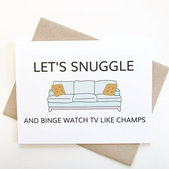 Lets snuggle and binge watch tv. love card. funny valentines day ...