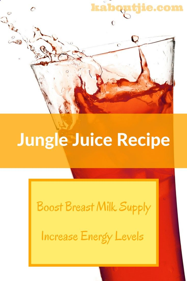 Jungle Juice Recipe for increased energy levels for new moms and ...