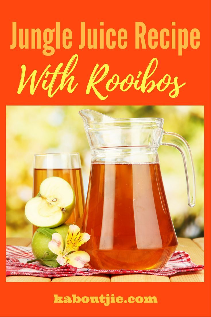Jungle Juice Recipe With Rooibos   Tea Recipes (Cooking With Tea)